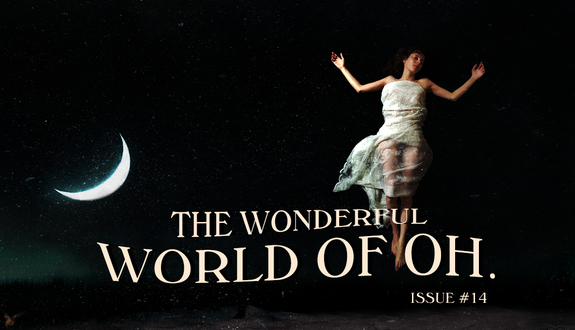 Welcome to the Wonderful World of Oh. - A bi-monthly newsletter about the happenings in the world of the composer and multi-instrumentalist Oh.